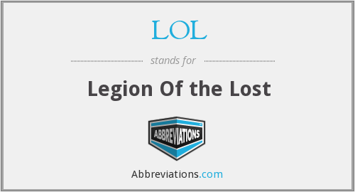 LOL - Legion Of the Lost