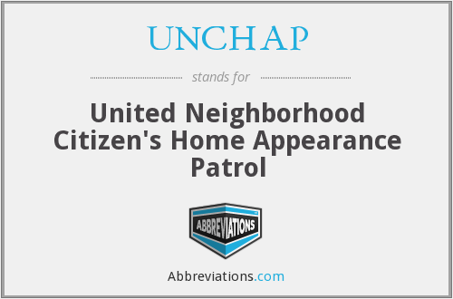 UNCHAP - United Neighborhood Citizen's Home Appearance Patrol