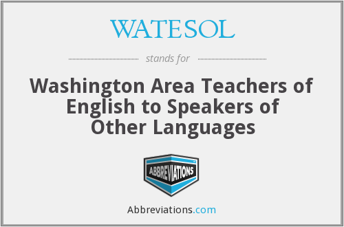 WATESOL - Washington Area Teachers of English to Speakers of Other Languages