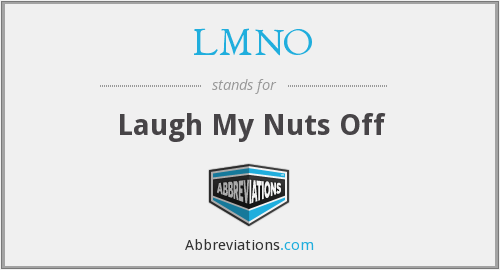 LMNO - Laugh My Nuts Off