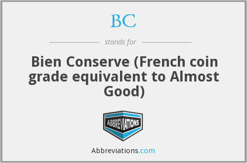 BC - Bien Conserve (French coin grade equivalent to Almost Good)
