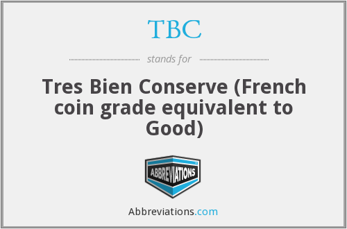 TBC - Tres Bien Conserve (French coin grade equivalent to Good)