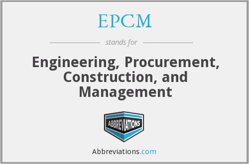 EPCM - Engineering, Procurement, Construction, and Management