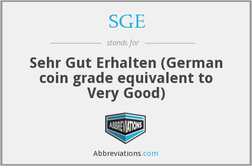 SGE - Sehr Gut Erhalten (German coin grade equivalent to Very Good)