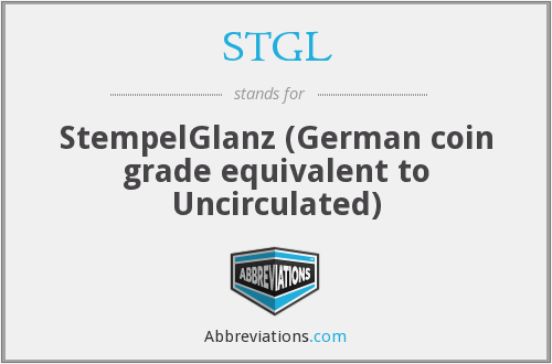 STGL - StempelGlanz (German coin grade equivalent to Uncirculated)