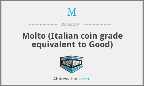 M - Molto (Italian coin grade equivalent to Good)