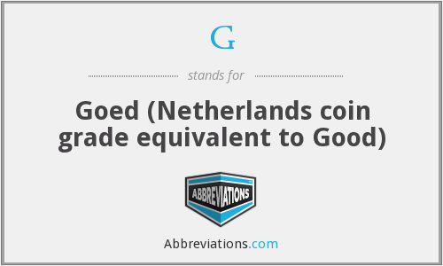 G - Goed (Netherlands coin grade equivalent to Good)