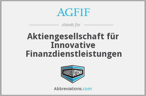 What does AGFIF stand for?