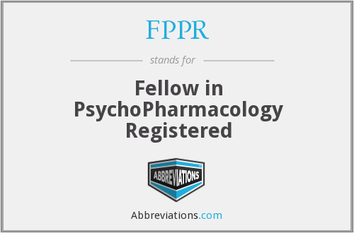 FPPR - Fellow in PsychoPharmacology Registered