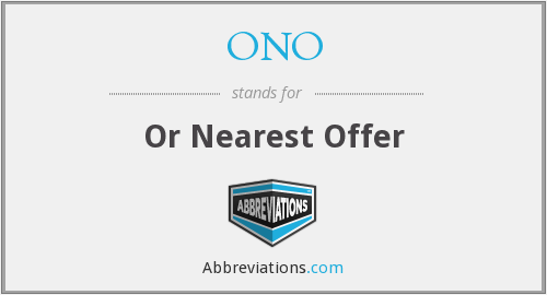 ONO - Or Nearest Offer