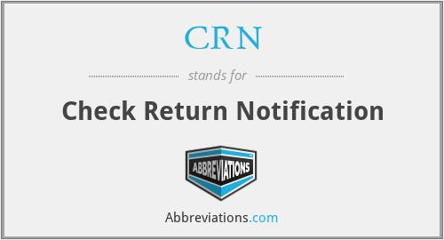 CRN - Check Return Notification