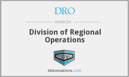 DRO - Division of Regional Operations
