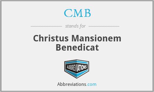 CMB - Christus Mansionem Benedicat
