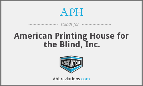 APH - American Printing House for the Blind, Inc.
