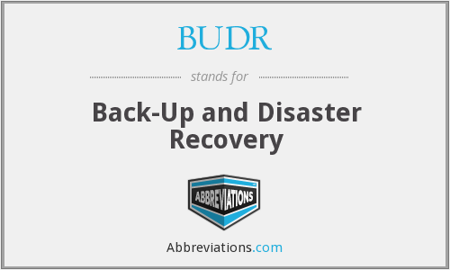 BUDR - Back-Up and Disaster Recovery