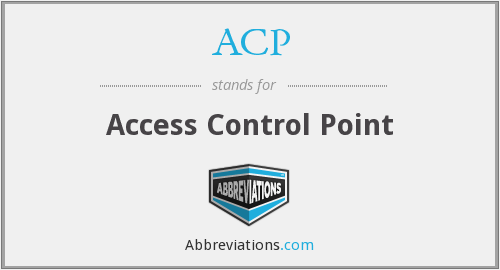 ACP - Access Control Point