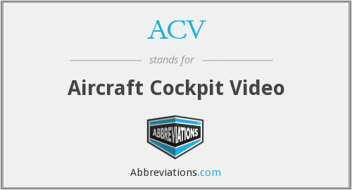 ACV - Aircraft Cockpit Video