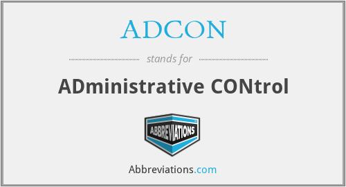 ADCON - ADministrative CONtrol