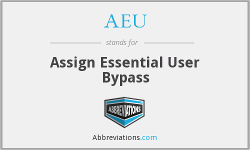 AEU - Assign Essential User Bypass