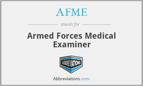 AFME - Armed Forces Medical Examiner