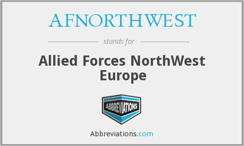AFNORTHWEST - Allied Forces NorthWest Europe