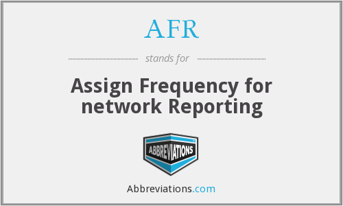 AFR - Assign Frequency for network Reporting
