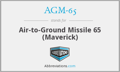 AGM-65 - Air-to-Ground Missile 65 (Maverick)