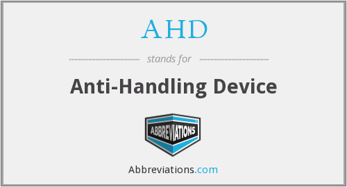 AHD - Anti-Handling Device