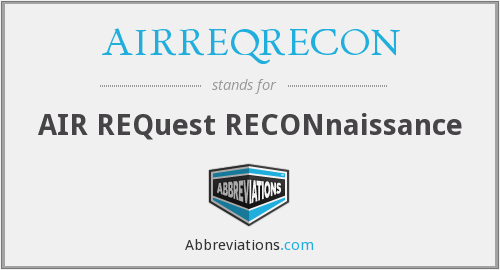 What does AIRREQRECON stand for?