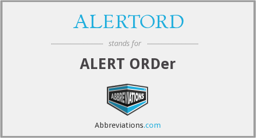What does ALERTORD stand for?