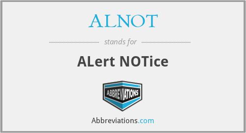 ALNOT - ALert NOTice