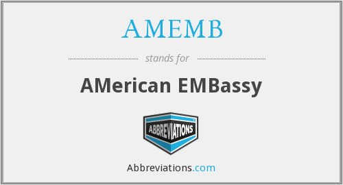 What does AMEMB stand for?