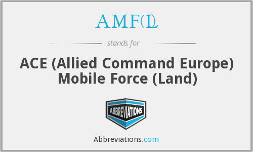 AMF(L) - ACE (Allied Command Europe) Mobile Force (Land)