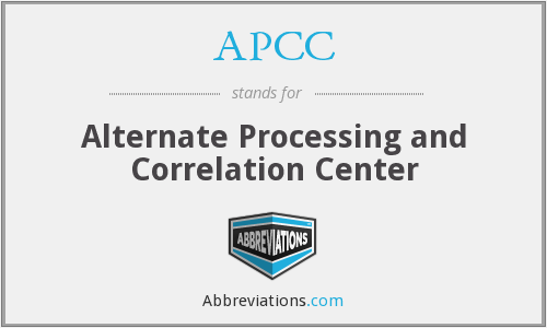 APCC - Alternate Processing and Correlation Center