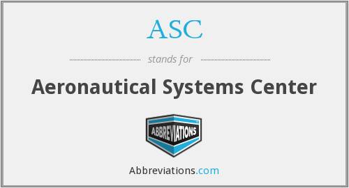 ASC - Aeronautical Systems Center
