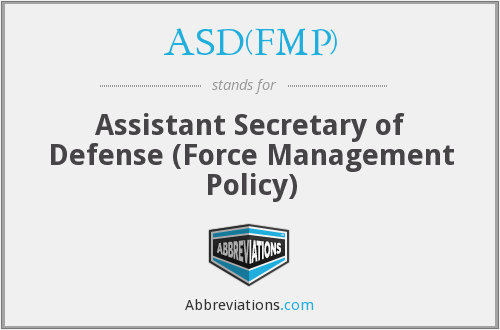 ASD(FMP) - Assistant Secretary of Defense (Force Management Policy)