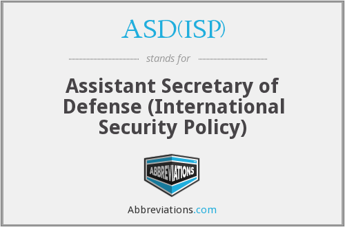 What does ASD(ISP) stand for?