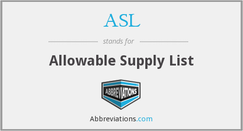 ASL - Allowable Supply List