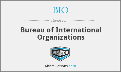 BIO - Bureau of International Organizations