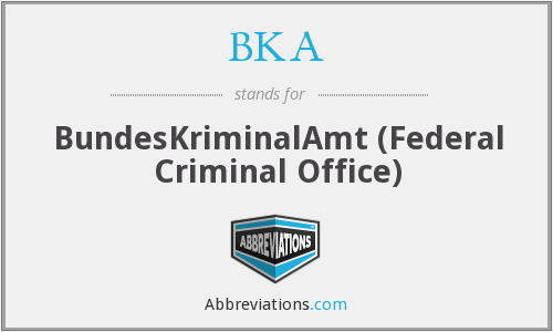 BKA - BundesKriminalAmt (Federal Criminal Office)