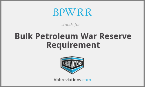 BPWRR - Bulk Petroleum War Reserve Requirement