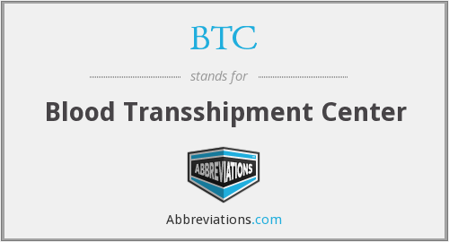 BTC - Blood Transshipment Center