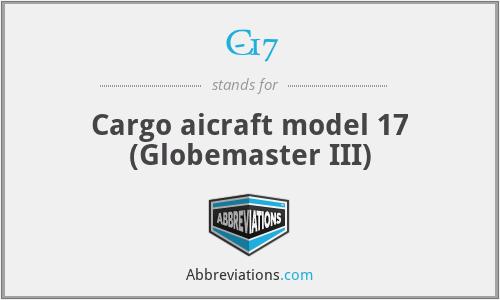 C-17 - Cargo aicraft model 17 (Globemaster III)