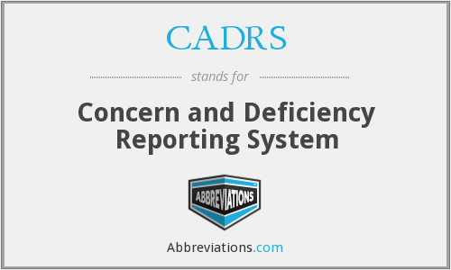 CADRS - Concern and Deficiency Reporting System