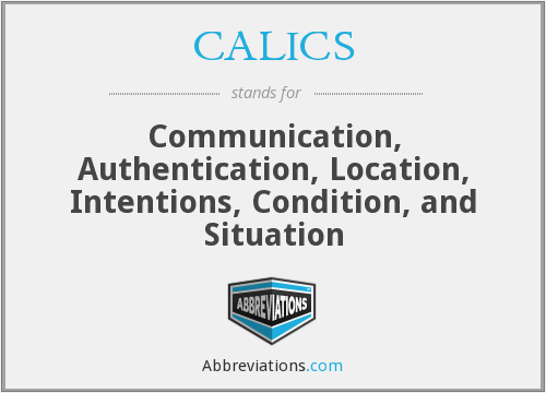 CALICS - Communication, Authentication, Location, Intentions, Condition, and Situation