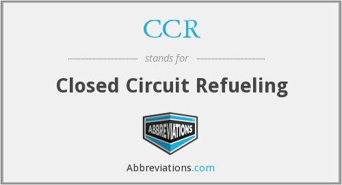 CCR - Closed Circuit Refueling