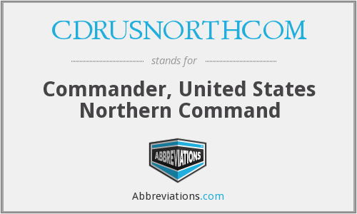What does CDRUSNORTHCOM stand for?