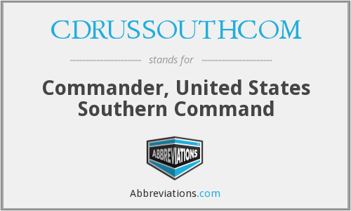 CDRUSSOUTHCOM - Commander, United States Southern Command