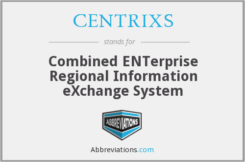CENTRIXS - Combined ENTerprise Regional Information eXchange System