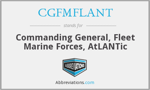 What does CGFMFLANT stand for?